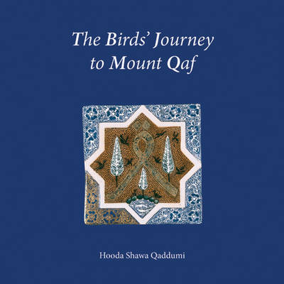 The Birds Journey to Mount Qaf (Hardback)