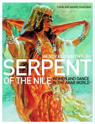 Serpent of the Nile: Women and Dance in the Arab World (Paperback)