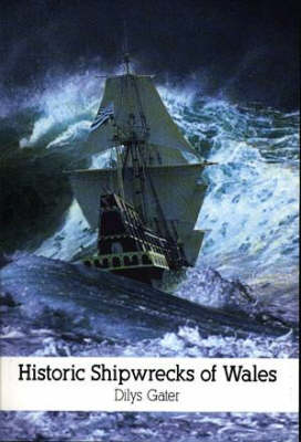 Historic Shipwrecks of Wales (Paperback)