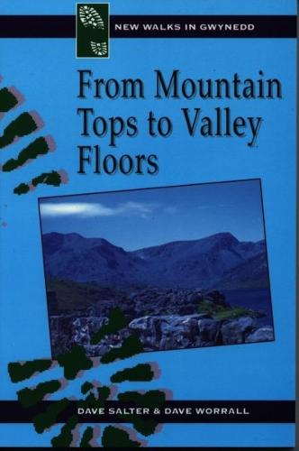 From Mountain Tops to Valley Floors - New Walks in Gwynedd S. (Paperback)