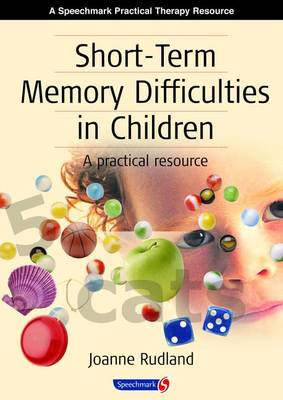 Short-Term Memory Difficulties in Children: A Practical Resource (Spiral bound)