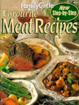 "Favourite Meat Recipes - ""Family Circle"" Step-by-step S. (Paperback)"