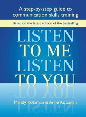Listen to Me, Listen to You: A Step-by-step Guide  to Communication Skills Training (Mixed media product)