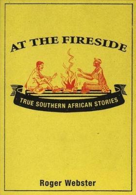 At the Fireside: True South African Stories (Paperback)