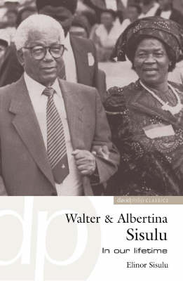 Walter & Albertina Sisulu: In Our Lifetime (Paperback)