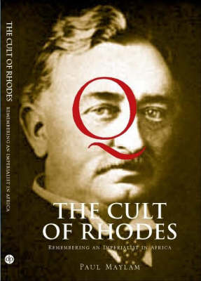 The Cult of Rhodes: Remembering an Imperialist in Africa (Paperback)