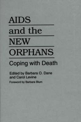 AIDS and the New Orphans: Coping with Death (Hardback)