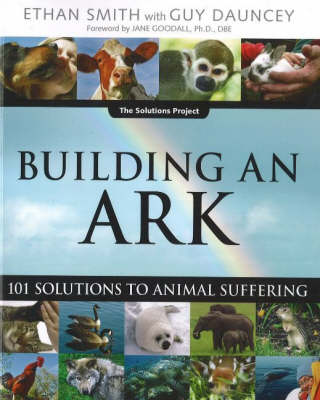 Building an Ark: 101 Solutions to Animal Suffering (Paperback)