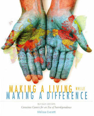 Making a Living While Making a Difference: Conscious Careers in an Era of Independence (Paperback)