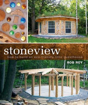 Stoneview: How to Build an Eco-Friendly Little Guesthouse (Paperback)