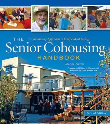 Senior Cohousing Handbook: A Community Approach to Independent Living (Paperback)