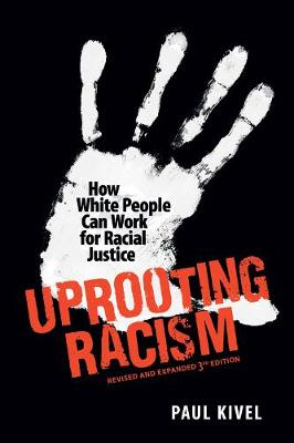 Uprooting Racism: How White People Can Work for Racial Justice (Paperback)