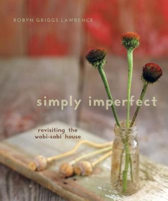 Simply Imperfect: Re-Visiting the Wabi-Sabi House (Paperback)
