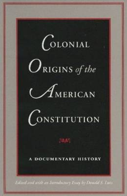 Colonial Origins of the American Constitution: A Documentary History (Paperback)