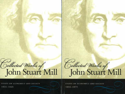 The Collected Works of John Stuart Mill, Volumes 4 & 5: Essays on Economics & Society (Paperback)