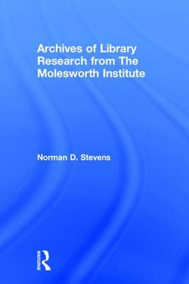 Archives of Library Research from the Molesworth Institute (Hardback)