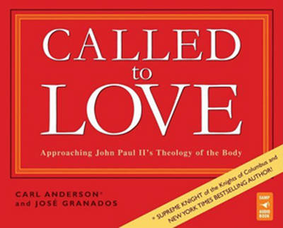 Called to Love: Approaching John Paul II's Theology of the Body (CD-Audio)