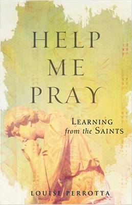 Help Me Pray: Learning from the Saints (Paperback)