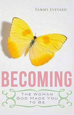 Becoming: The Woman God Made You to be (Paperback)