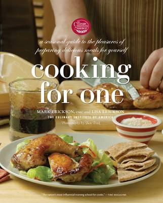 Cooking for One: A Seasonal Guide to the Pleasure of Preparing Delicious Meals for Yourself (Paperback)