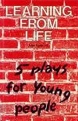 Learning from Life: Five Plays for Young People - Plays (Paperback)