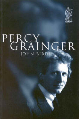 Percy Grainger - BIOGRAPHY (Paperback)