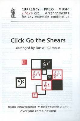 Click Go the Shears: Flexi-Kit Arrangements for Any Ensemble Combination (Paperback)