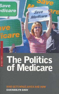 The Politics of Medicare: Who Gets What, When and How - Briefings (Paperback)