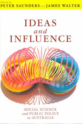 Ideas and Influence: Social Science and Public Policy in Australia (Paperback)
