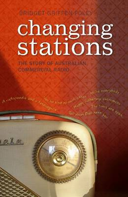 Changing Stations: The Story of Australian Commercial Radio (Paperback)