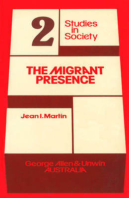 The Migrant Presence - Studies in society 2 (Paperback)