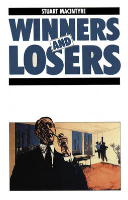 Winners and Losers: Pursuit of Social Justice in Australian History (Paperback)
