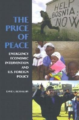The Price of Peace: Emergency Economic Intervention and U.S. Foreign Policy (Paperback)