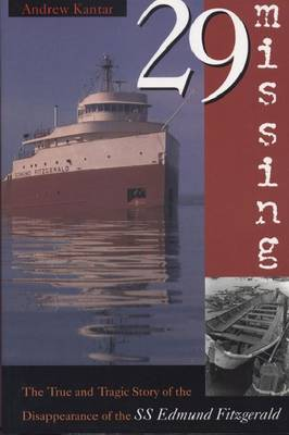 "29 Missing: The True and Tragic Story of the Disappearance of the S.S. ""Edmund Fitzgerald"" (Paperback)"