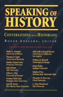Speaking of History: Conversations with Historians (Hardback)