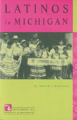 Latinos in Michigan - Discovering the Peoples of Michigan (Paperback)