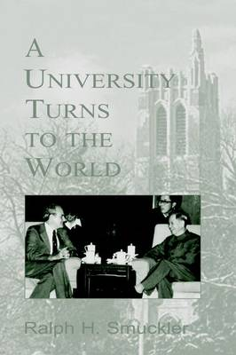 A University Turns to the World: A Personal History of the Michigan State University International Story (Paperback)