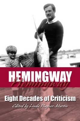 Hemingway: Eight Decades of Criticism (Paperback)
