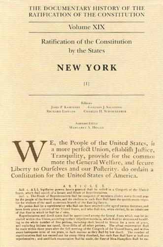 Ratification by the States: New York No. 1 - The Documentary History of the Ratification of the Constitution v. 19 (Hardback)
