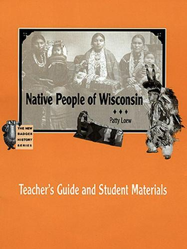 Native People of Wisconsin: Teacher's Guide and Student Materials - New Badger History S. (Mixed media product)