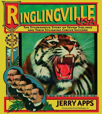 Ringlingville USA: The Stupendous Story of Seven Siblings and Their Stunning Circus Success (Paperback)