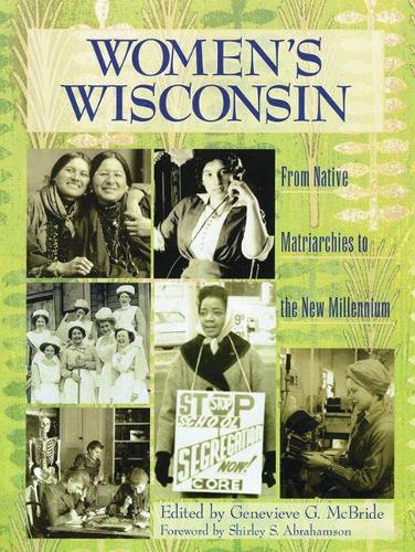 Women's Wisconsin: From Native Matriarchies to the New Millennium (Paperback)