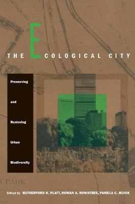 The Ecological City: Preserving and Restoring Urban Biodiversity (Paperback)