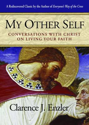 My Other Self: Conversations with Christ on Living Your Faith (Paperback)