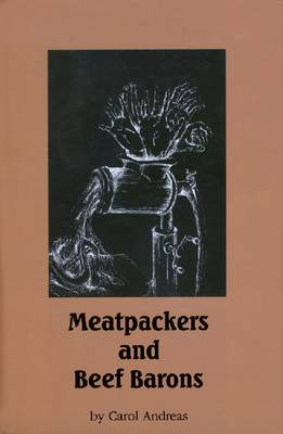 Meatpackers and Beef Barons: Company Town in a Global Economy (Paperback)