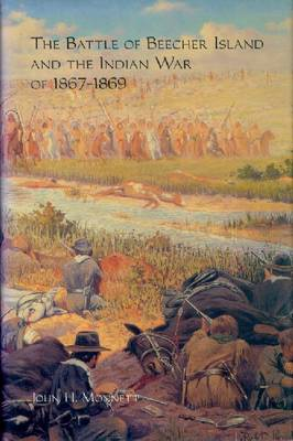 The Battle of Beecher Island and the Indian War of 1867-1869 (Paperback)