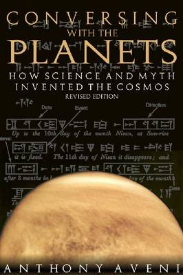 Conversing with the Planets: How Science and Myth Invented the Cosmos, 2nd Edition (Paperback)