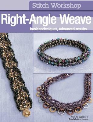 Stitch Workshop: Right-Angle Weave (Paperback)