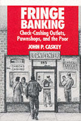 Fringe Banking: Check-cashing Outlets, Pawnshops and the Poor (Paperback)
