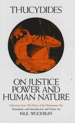 On Justice, Power and Human Nature: Selections from 'The History of the Peloponnesian War' (Paperback)